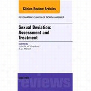 Sexual Deviation: Assessment and Treatment: an Issue of Psychiatric Clinics of North America