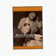 African American Music : A Philosophical Look at African American Music in Society