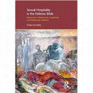 Sexual Hospitality in the Hebrew Bible: Patronymic, Metronymic, Legitimate and Illegitimate Relations