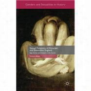 Sexual Forensics in Victorian and Edwardian England Age, Crime and Consent in the Courts