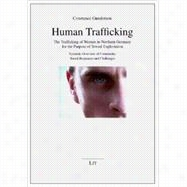 Human Trafficking : The Trafficking of Women in Northern Germany for the Purpose of Sexual Exploitation - Systemic Overview of Community Based Responses and Cha