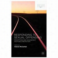 Responding to Sexual Offending Perceptions, Risk Management and Public Protection