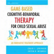 Game-based Cognitive-behavioral Therapy for Child Sexual Abuse: An Innovative Treatment Approach