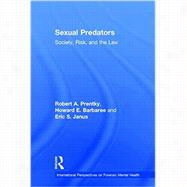 Sexual Predators: Society, Risk, and the Law