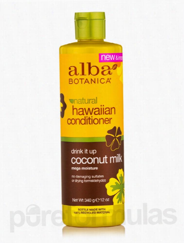 Alba Botanica Hair - Natural Hawaiian Conditioner Drink It Up Coconut