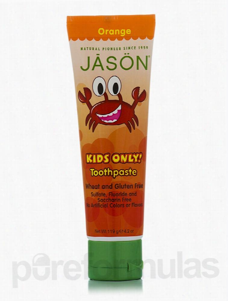 Jason Natural Products Oral Health - Kid's Orange Toothpaste - 4.2 oz
