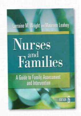 Nurses and Families: A Guide to Family Assessment and Intervention reference book. - - OS